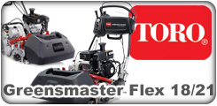 Toro Greensmaster Flex 18 and Flex 21